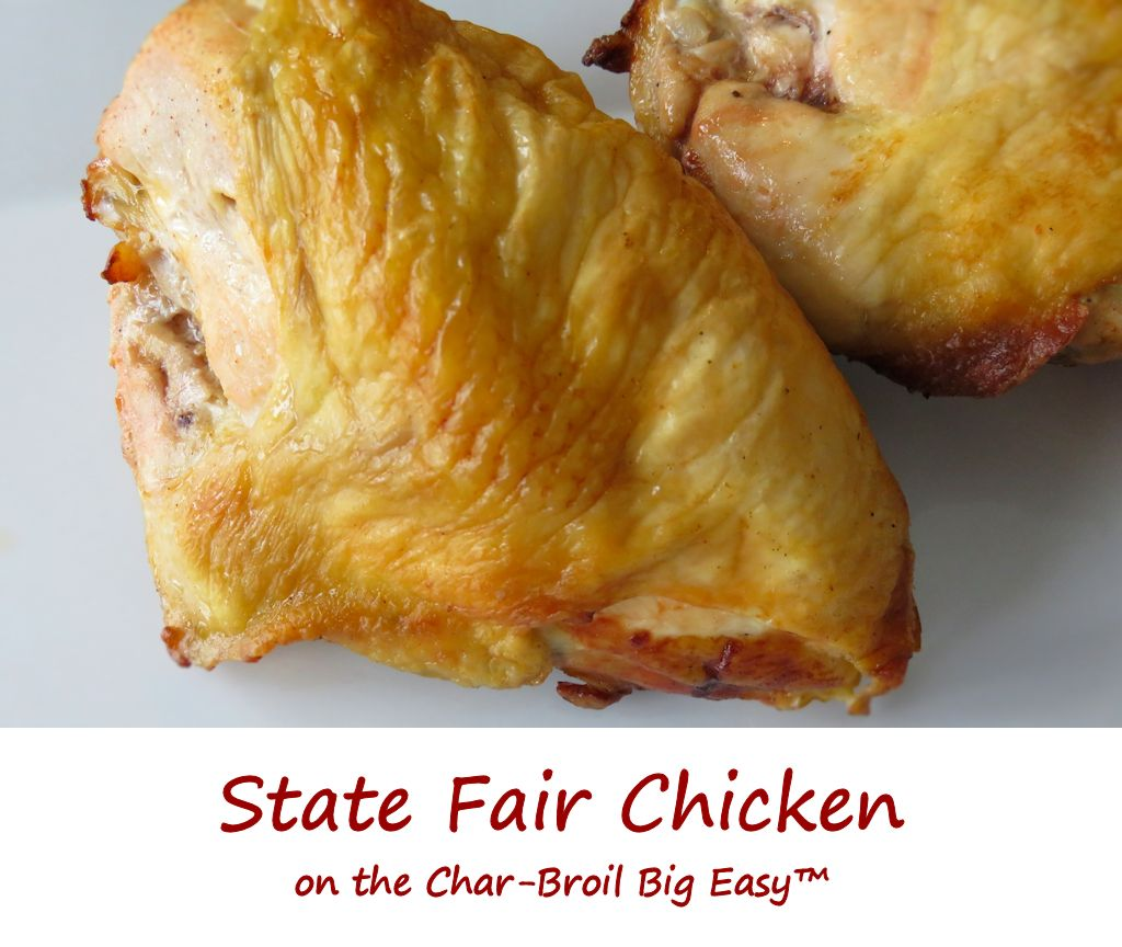 State Fair Chicken on the Char-Broil Big Easy