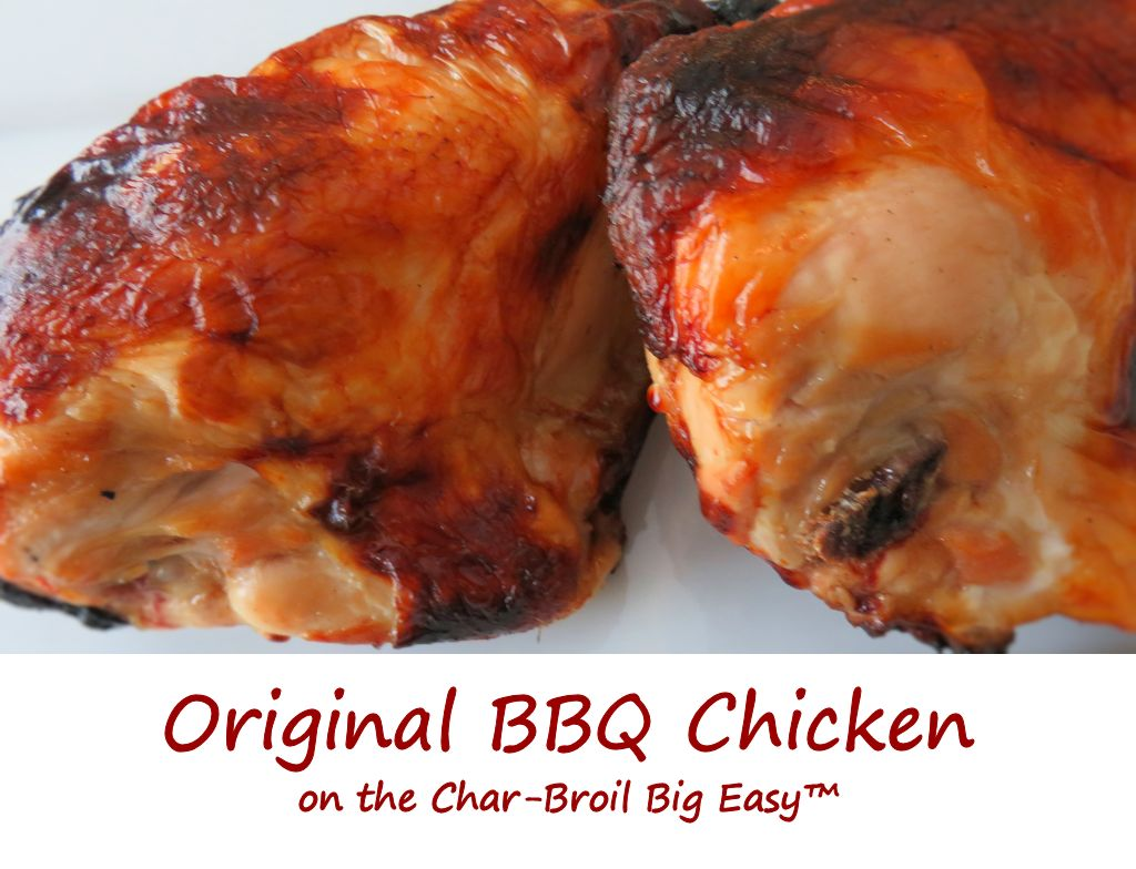 Original BBQ Chicken on the Char-Broil Big Easy