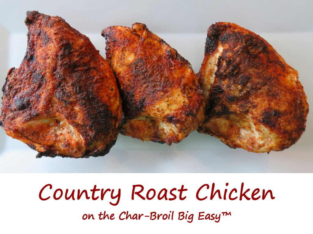 Country Roast Chicken on the Char-Broil Big Easy