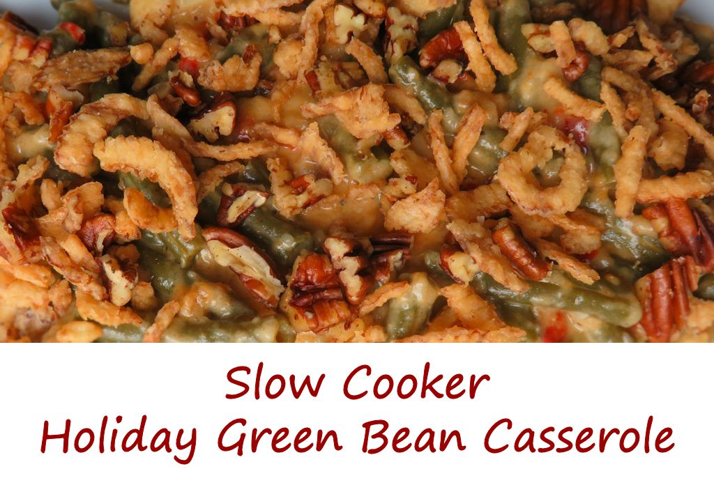 Slow Cooker Holiday Green Bean Casserole