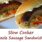 Slow Cooker Creole Sausage Sandwiches