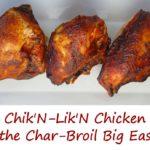 Chik'N-Lik'N Chicken on the Char-Broil Big Easy™