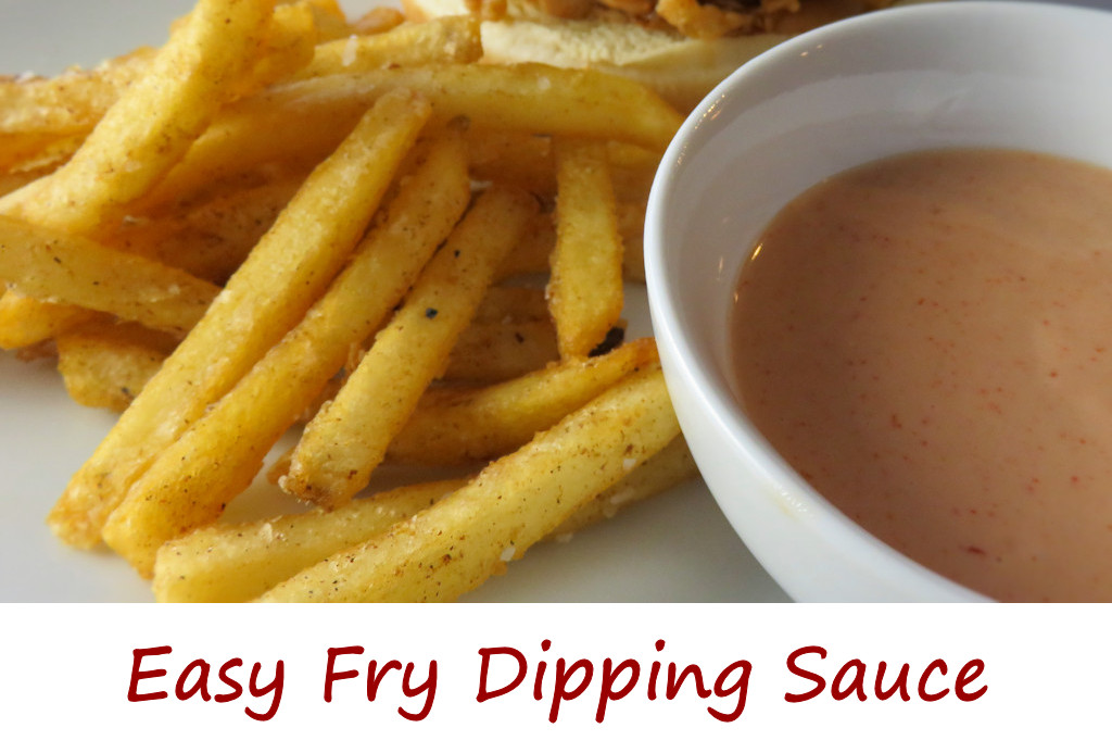 Easy Fry Dipping Sauce