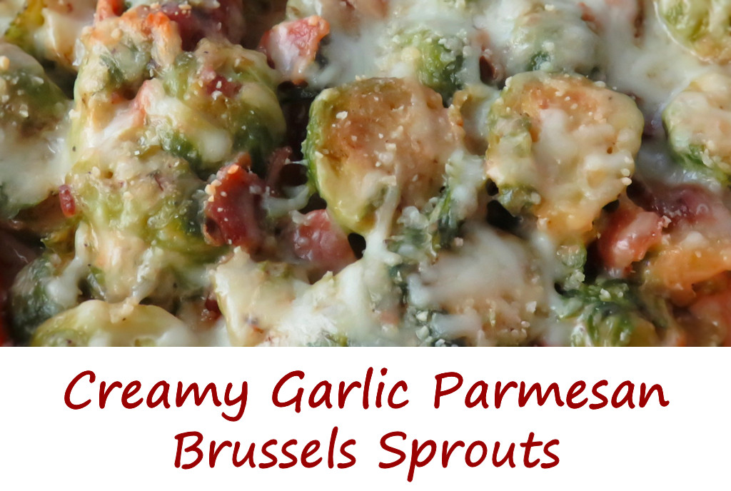 Creamy Garlic Parmesan Brussels Sprouts