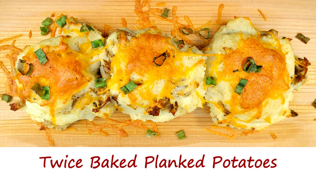 Twice Baked Planked Potatoes