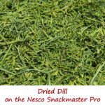Dried Dill on the Nesco Snackmaster Pro